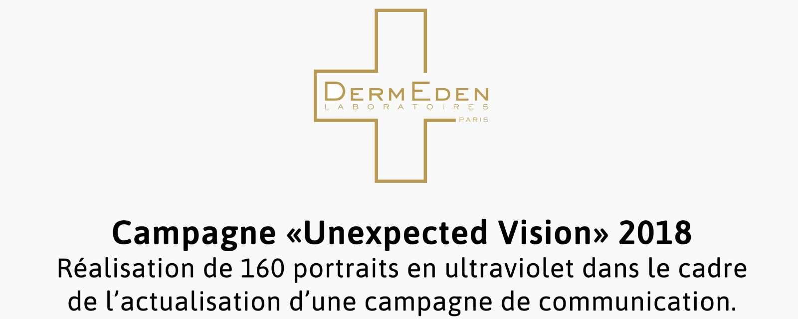 Dermeden bis | Pierre-Louis Ferrer | Réalisations clients